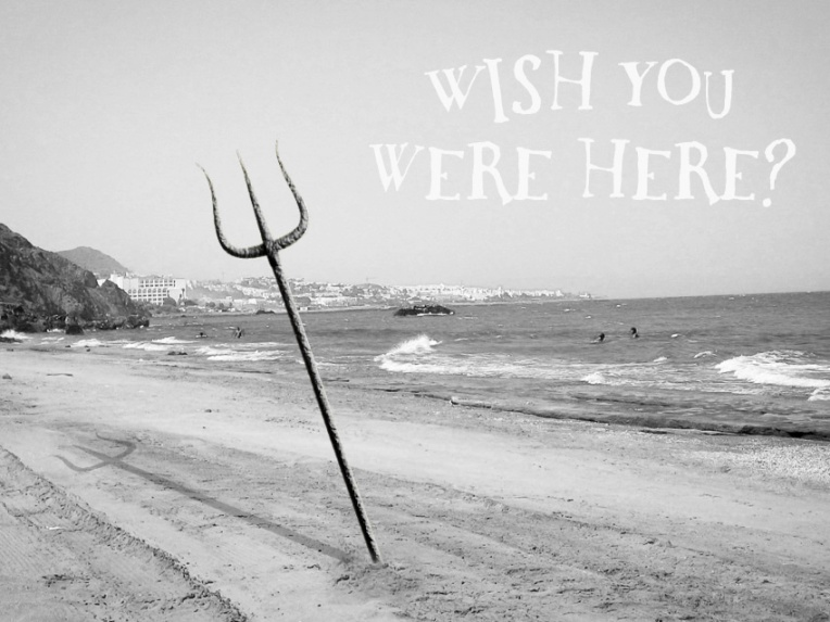 Wish you were here?