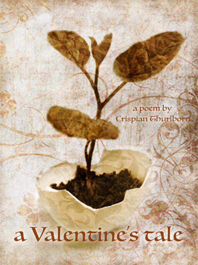 """A Valentine's Tale"" by Crispian Thurlborn"