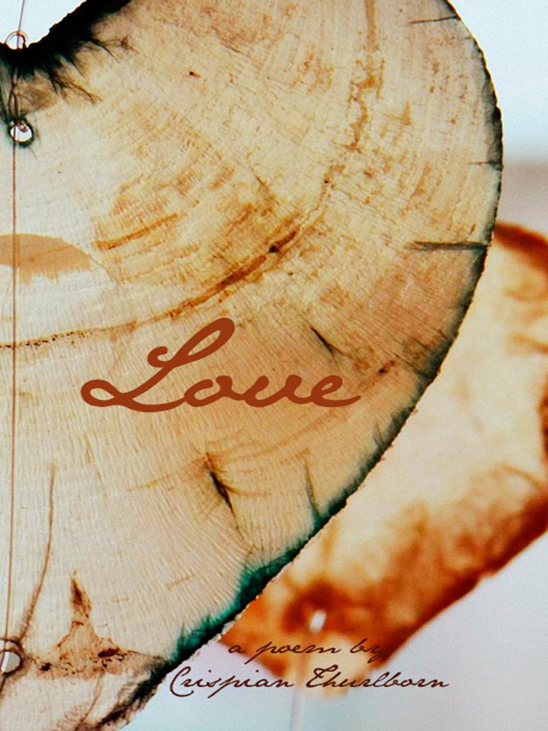 """Love"" by Crispian Thurlborn"