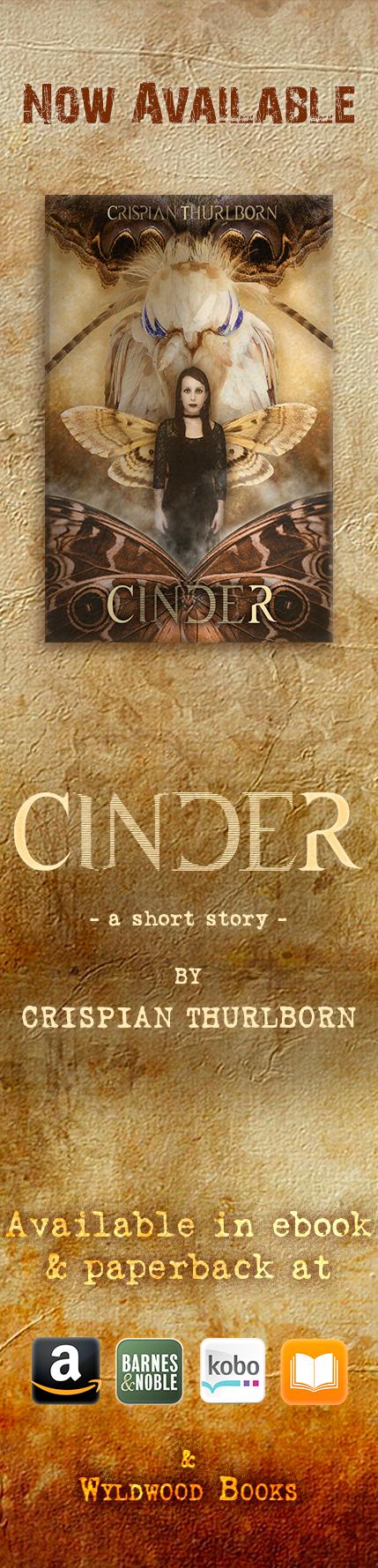 'CINDER' by Crispian Thurlborn